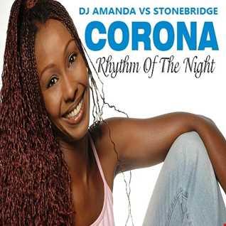 CORONA   RHYTHM OF THE NIGHT 2016 [DJ AMANDA VS STONEBRIDGE]