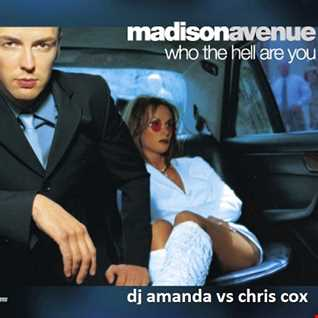 MADISON AVENUE   WHO THE HELL ARE YOU 2016 [DJ AMANDA VS CHRIS COX]