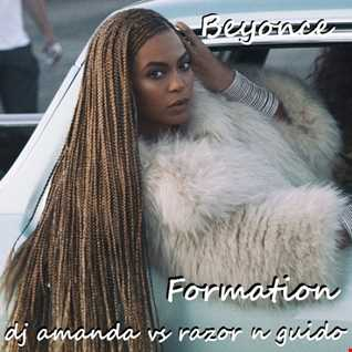 BEYONCE   FORMATION [DJ AMANDA VS RAZOR N GUIDO]