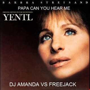 BARBRA STREISAND   PAPA CAN YOU HEAR ME [DJ AMANDA VS FREEJACK]