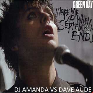 GREEN DAY   WAKE ME UP WHEN SEPTEMBER ENDS [DJ AMANDA VS DAVE AUDE]