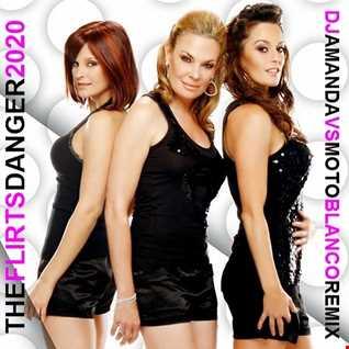 THE FLIRTS   DANGER 2020 (DJ AMANDA VS MOTO BLANCO REMIX)