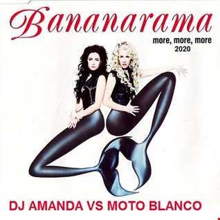 BANANARAMA   MORE MORE MORE 2020 (DJ AMANDA VS MOTO BLANCO)