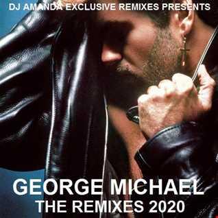 DJ AMANDA EXCLUSIVE REMIXES PRESENTS GEORGE MICHAEL THE REMIXES 2020