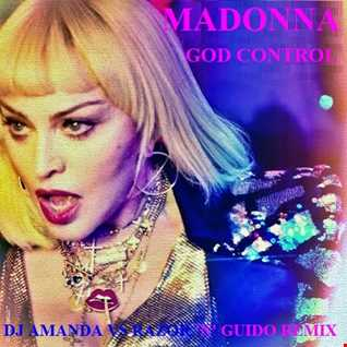 MADONNA   GOD CONTROL 2020 (DJ AMANDA VS RAZOR 'N' GUIDO REMIX)