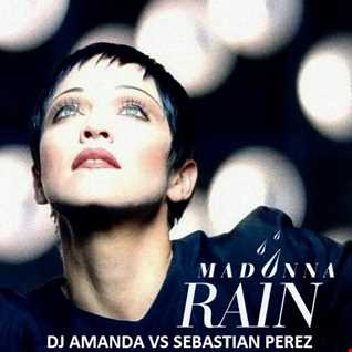 MADONNA   RAIN [DJ AMANDA VS SEBASTIAN PEREZ]