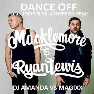 MACKLEMORE & RYAN LEWIS   DANCE OFF  [DJ AMANDA VS MAGIXX]