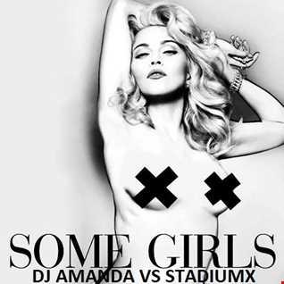 MADONNA   SOME GIRLS [DJ AMANDA VS STADIUMX]