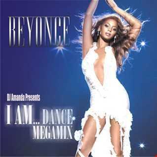 Beyonce' - I Am.. Dance Megamix (DJ Amanda Remix)