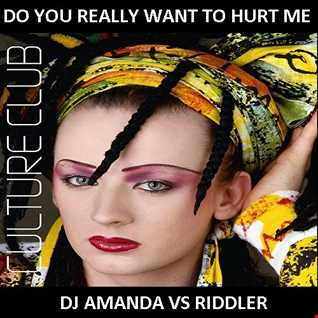 CULTURE CLUB   DO YOU REALLY WANT TO HURT ME 2016 [DJ AMANDA VS RIDDLER]