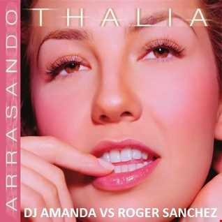 THALIA   ARRASANDO [DJ AMANDA VS ROGER SANCHEZ]