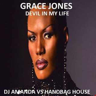 GRACE JONES   DEVIL IN MY LIFE [DJ AMANDA VS HANDBAG HOUSE]