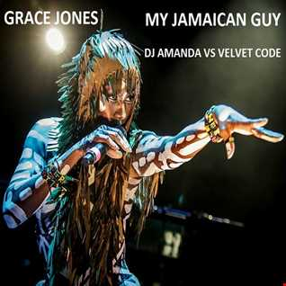 GRACE JONES   MY JAMAICAN GUY (DJ AMANDA VS VELVET CODE)