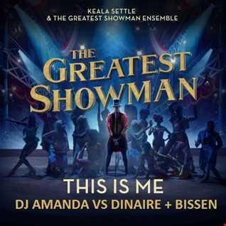 KEALA SETTLE & THE GREATEST SHOWMAN ENSEMBLE   THIS IS ME [DJ AMANDA VS DINAIRE + BISSEN]