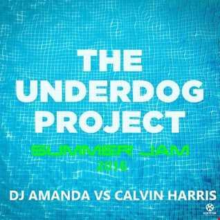 THE UNDERDOG PROJECT   SUMMER JAM 2016 [DJ AMANDA VS CALVIN HARRIS]