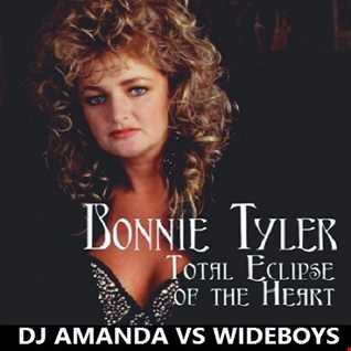 BONNIE TYLER   TOTAL ECLIPSE OF THE HEART 2016 [DJ AMANDA VS WIDEBOYS]