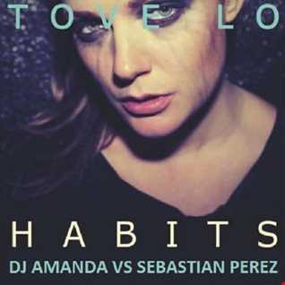 TOVE LO   HABITS [STAY HIGH]  [DJ AMANDA VS SEBASTIAN PEREZ]