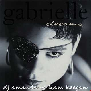 GABRIELLE   DREAMS 2016 [DJ AMANDA VS LIAM KEEGAN]