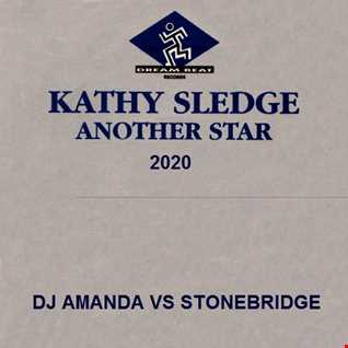 KATHY SLEDGE   ANOTHER STAR 2020 (DJ AMANDA VS STONEBRIDGE)