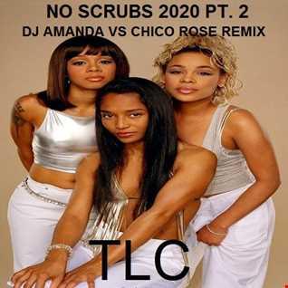 TLC   NO SCRUBS 2020 PT. 2 (DJ AMANDA VS CHICO ROSE REMIX)