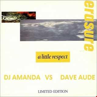 ERASURE - A LITTLE RESPECT [DJ AMANDA VS DAVE AUDE]