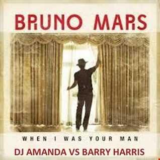 BRUNO MARS   WHEN I WAS YOUR MAN [DJ AMANDA VS BARRY HARRIS]