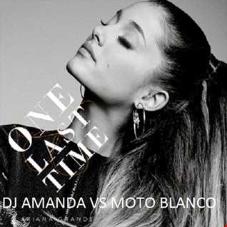 ARIANA GRANDE   ONE LAST TIME 2017 [DJ AMANDA VS MOTO BLANCO]