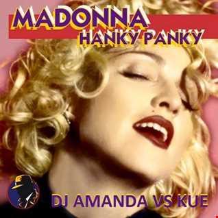 MADONNA   HANKY PANKY [DJ AMANDA VS KUE]