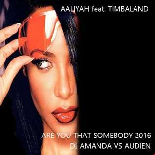 AALIYAH feat. TIMBALAND   ARE YOU THAT SOMEBODY 2016 [DJ AMANDA VS AUDIEN]