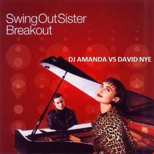 SWING OUT SISTER   BREAKOUT [DJ AMANDA  VS DAVID NYE]