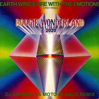 EARTH WIND & FIRE with THE EMOTIONS   BOOGIE WONDERLAND 2020 (DJ AMANDA VS MOTO BLANCO REMIX)