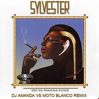 SYLVESTER   DO YOU WANNA FUNK 2020 (DJ AMANDA VS MOTO BLANCO REMIX)