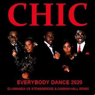 CHIC   EVERYBODY DANCE 2020 (DJ AMANDA VS STONEBRIDGE & DAMIAN HALL )