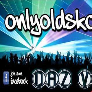 Daz Vibe   ONLY OLD SKOOL   (11 30 2014)   TGS Episode 7 (Jackin' House)