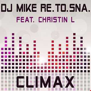 DJ Mike Re.To.Sna. feat. Christin L - Climax (Radio Mix) [Amathus Music]