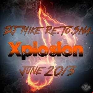 DJ Mike Re.To.Sna. - Xplosion June 2013 (Top10 Mixed)