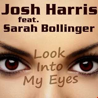 Josh Harris ft. Sarah Bollinger - Look Into My Eyes (DJ Mike Re.To.Sna. Radio Mix)