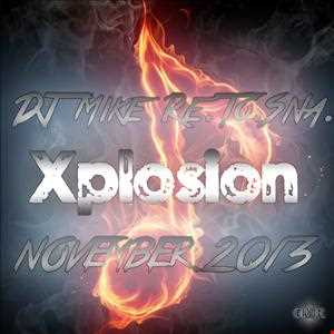 DJ Mike Re.To.Sna. - Xplosion November 2013
