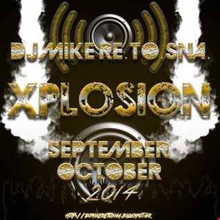 DJ Mike Re.To.Sna. - Xplosion September & October 2014