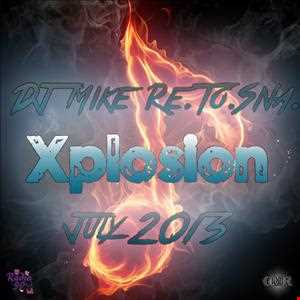DJ Mike Re.To.Sna. - Xplosion July 2013