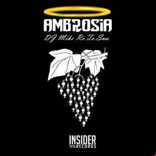 DJ Mike Re.To.Sna - Ambrosia (Radio Edit) [Insider Records]
