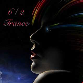 6 / 2 Trance  *Music in the Heaven*
