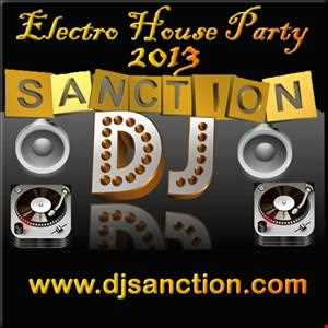 BEST OF ELECTRO HOUSE #1 2012 2013 DANCE CLUB MIX www.djsanction.com