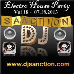 Electro House #18 2013 Club Mix www.djsanction.com 07.18.13