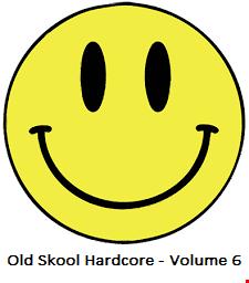 OLD SKOOL HARDCORE RAVE -  1991 > 1995 - VOLUME 6