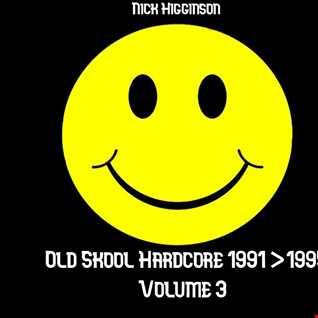OLD SKOOL HARDCORE 1991 > 1995 -  VOLUME 3