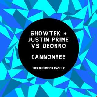 Showtek + Justin Prime Vs Deorro - CannonYee (Nick Higginson Mashup)