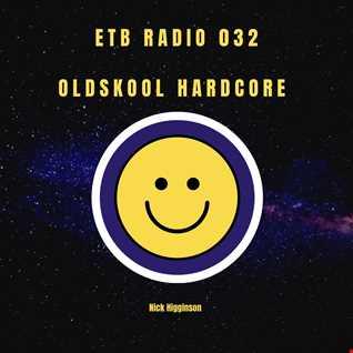 ETB RADIO 032 - Old Skool Hardcore & Rave