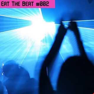 EAT THE BEAT #002    - EDM , TECH HOUSE , ELECTRO HOUSE , FUNKY HOUSE , PROGRESSIVE HOUSE