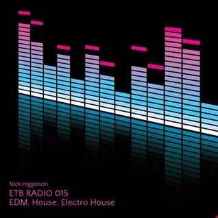 ETB Radio 015 - EDM , House ,  Electro House